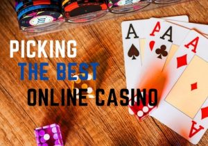 Becoming Expert Picking the Best Online Casino